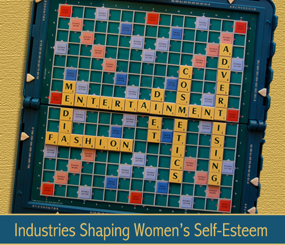 Industries Shaping Women's Self-Esteem